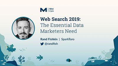 Rand Fishkin Mozcon 2019 slides